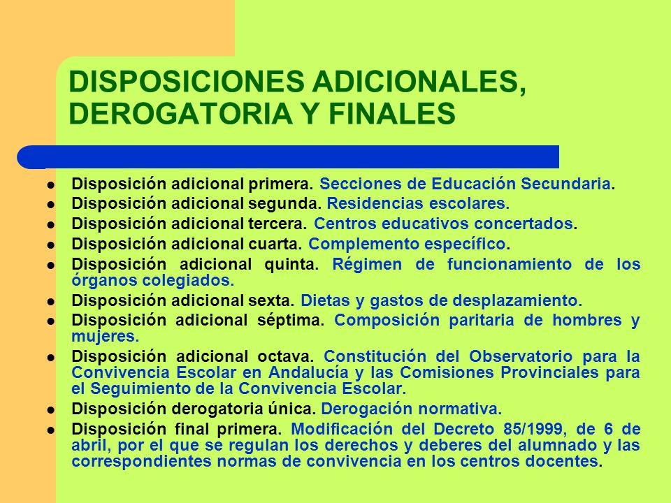 DISPOSICIONES ADICIONALES, DEROGATORIA Y FINALES Disposición adicional primera. Secciones de Educación Secundaria. Disposición adicional segunda. Resi