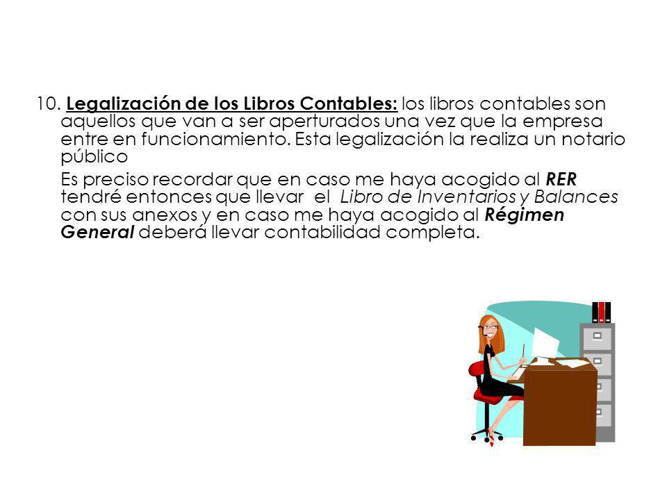 10. Legalización de los Libros Contables: los libros contables son aquellos que van a ser aperturados una vez que la empresa entre en funcionamiento.