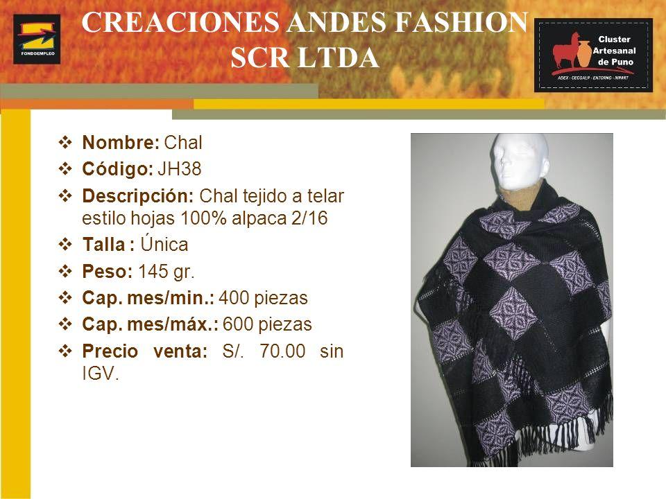 CREACIONES ANDES FASHION SCR LTDA Nombre: Chal Código: JH38 Descripción: Chal tejido a telar estilo hojas 100% alpaca 2/16 Talla : Única Peso: 145 gr.