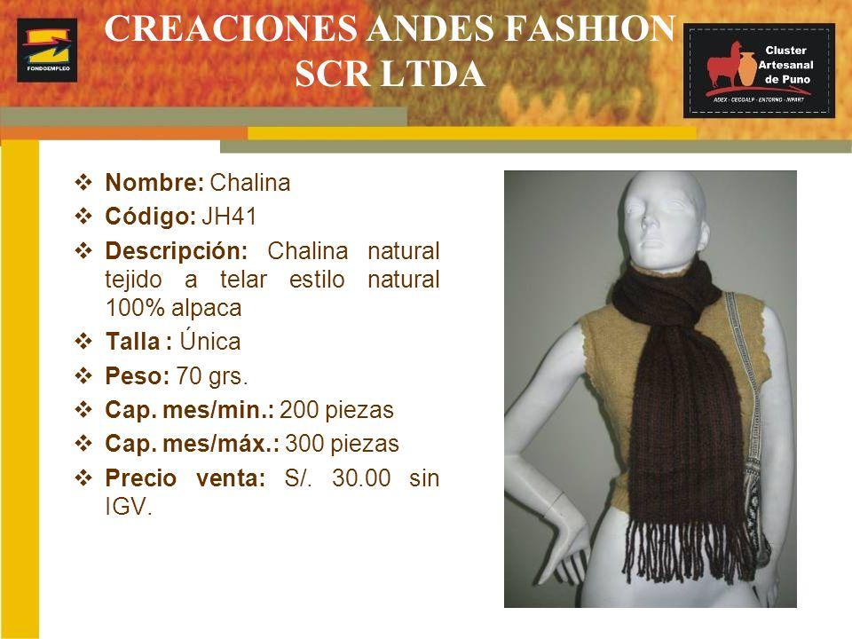 CREACIONES ANDES FASHION SCR LTDA Nombre: Chalina Código: JH41 Descripción: Chalina natural tejido a telar estilo natural 100% alpaca Talla : Única Pe