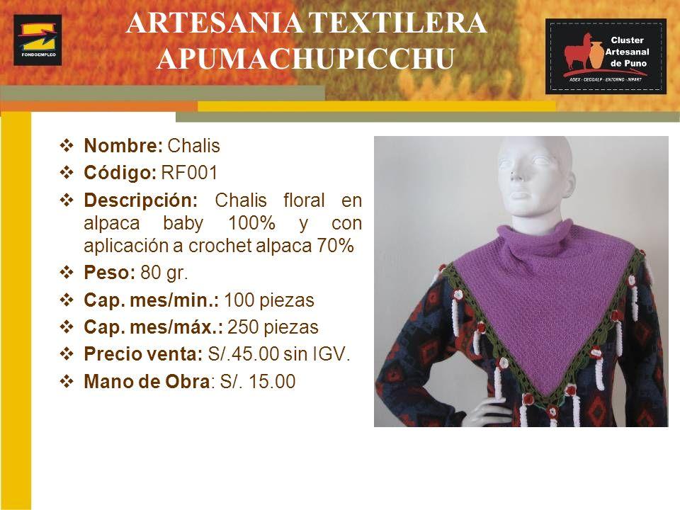 Nombre: Chalis Código: RF001 Descripción: Chalis floral en alpaca baby 100% y con aplicación a crochet alpaca 70% Peso: 80 gr. Cap. mes/min.: 100 piez