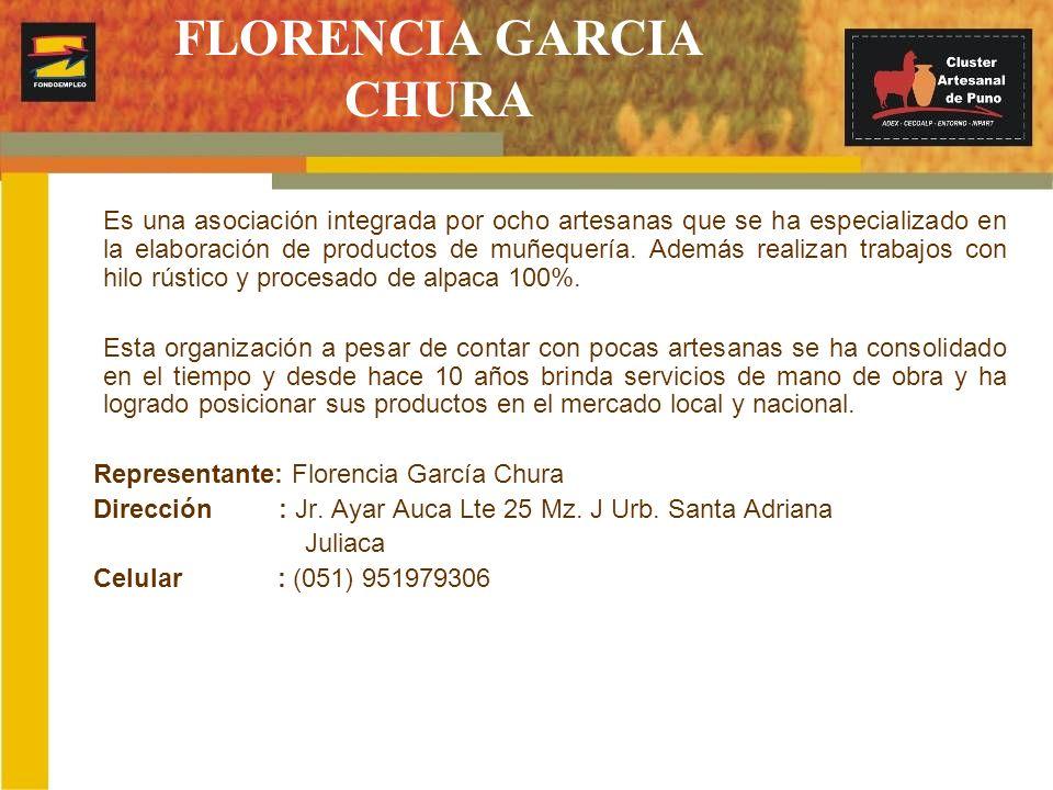 FLORENCIA GARCIA CHURA Es una asociación integrada por ocho artesanas que se ha especializado en la elaboración de productos de muñequería. Además rea