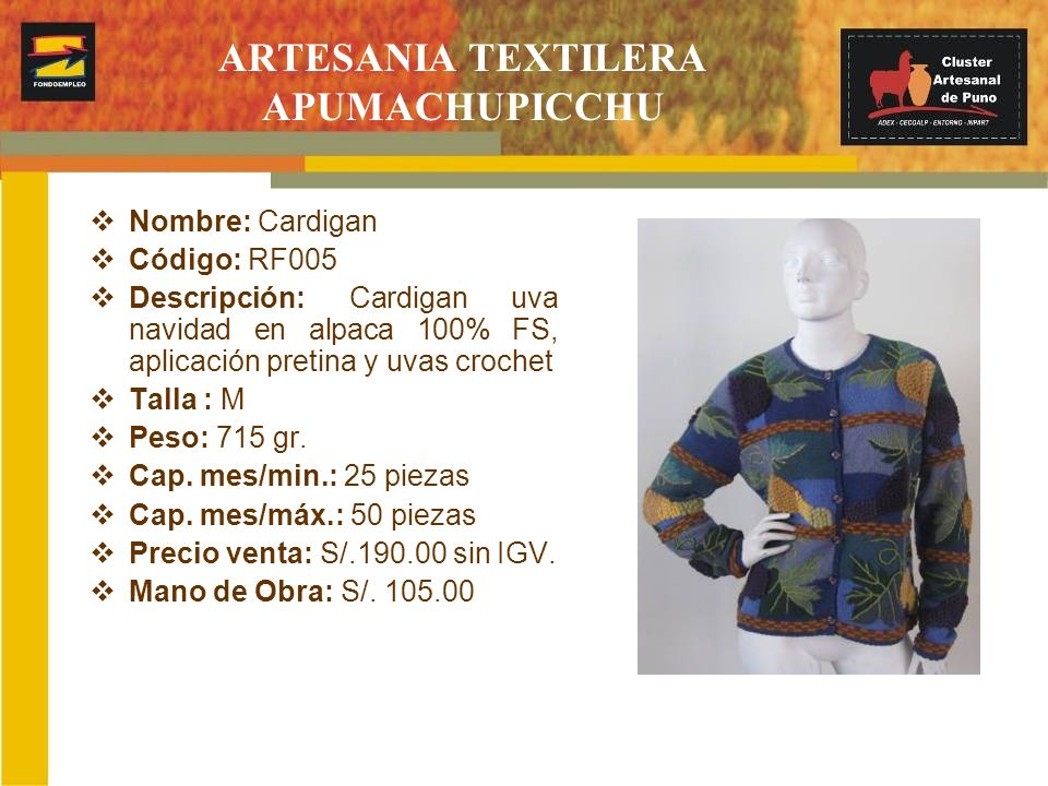 ARTESANIA TEXTILERA APUMACHUPICCHU Nombre: Cardigan Código: RF006 Descripción: Cardigan wary alpaca 100% FS, aplicación pretina crochet Talla : M Peso: 460 gr.