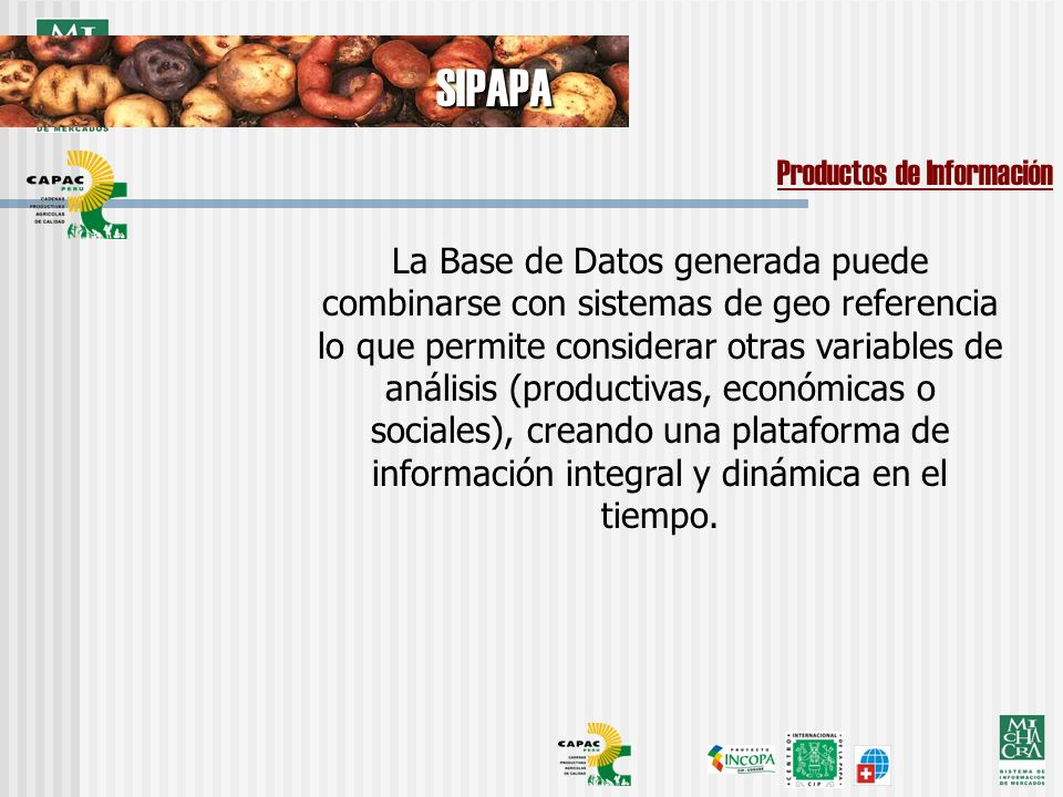 La Base de Datos generada puede combinarse con sistemas de geo referencia lo que permite considerar otras variables de análisis (productivas, económicas o sociales), creando una plataforma de información integral y dinámica en el tiempo.