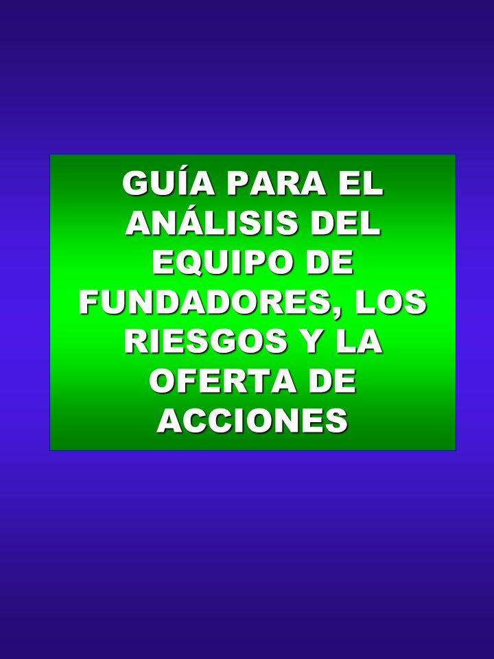 GUÍA PARA EL ANÁLISIS DEL EQUIPO DE FUNDADORES, LOS RIESGOS Y LA OFERTA DE ACCIONES