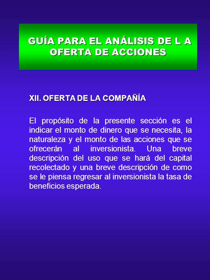 GUÍA PARA EL ANÁLISIS DE L A OFERTA DE ACCIONES GUÍA PARA EL ANÁLISIS DE L A OFERTA DE ACCIONES XII. OFERTA DE LA COMPAÑÍA XII. OFERTA DE LA COMPAÑÍA