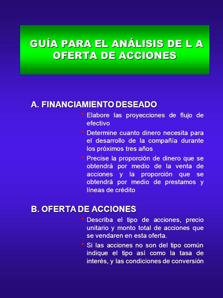 GUÍA PARA EL ANÁLISIS DE L A OFERTA DE ACCIONES GUÍA PARA EL ANÁLISIS DE L A OFERTA DE ACCIONES A. FINANCIAMIENTO DESEADO A. FINANCIAMIENTO DESEADO El