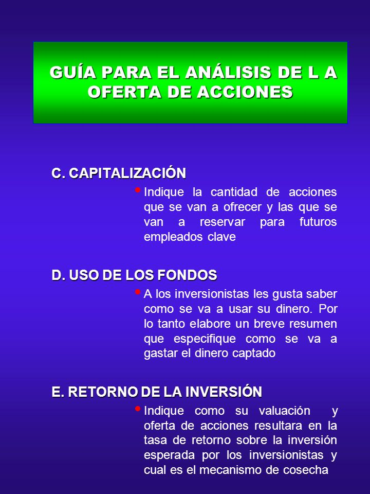 GUÍA PARA EL ANÁLISIS DE L A OFERTA DE ACCIONES GUÍA PARA EL ANÁLISIS DE L A OFERTA DE ACCIONES C. CAPITALIZACIÓN C. CAPITALIZACIÓN Indique la cantida