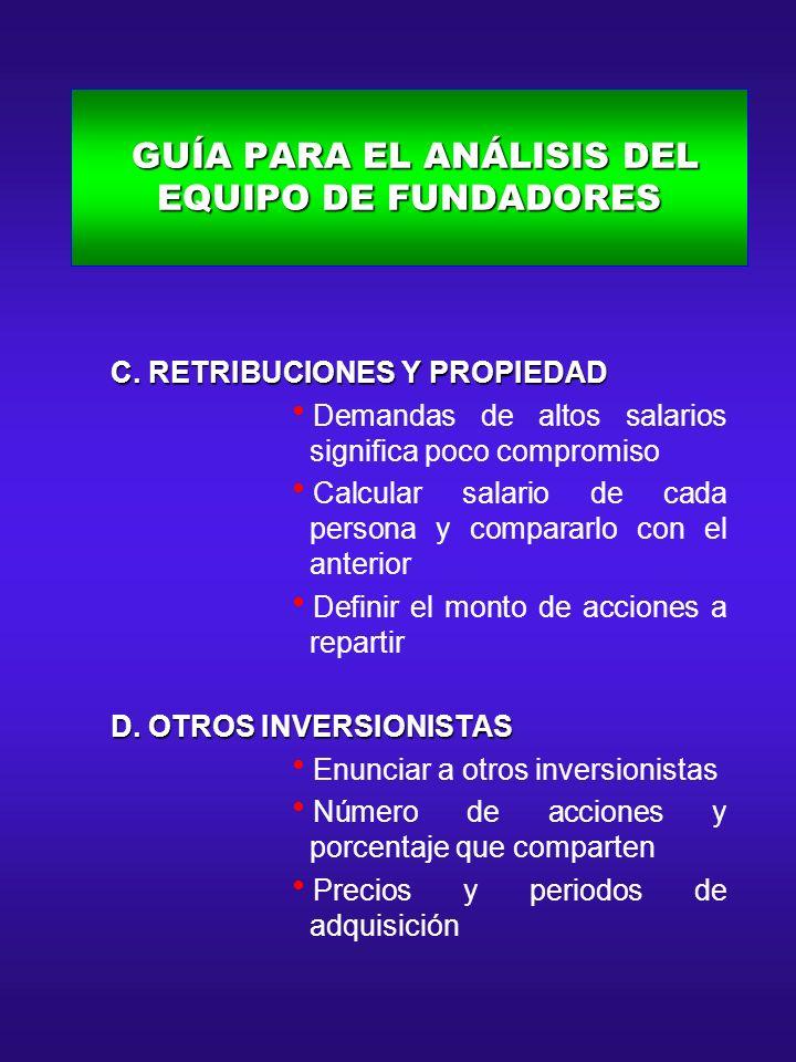 GUÍA PARA EL ANÁLISIS DEL EQUIPO DE FUNDADORES GUÍA PARA EL ANÁLISIS DEL EQUIPO DE FUNDADORES C. RETRIBUCIONES Y PROPIEDAD C. RETRIBUCIONES Y PROPIEDA