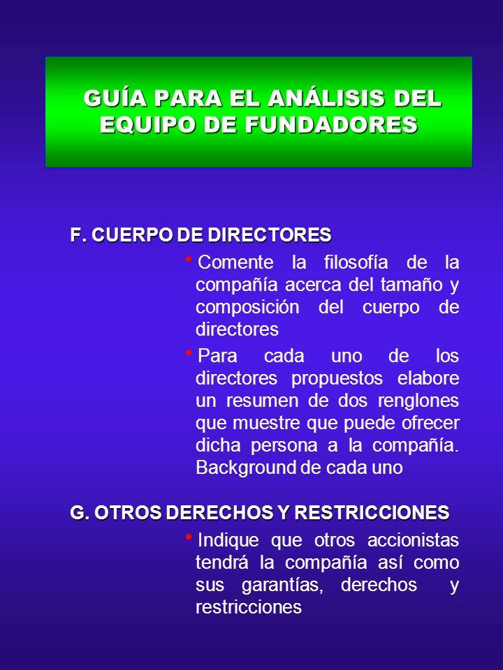 GUÍA PARA EL ANÁLISIS DEL EQUIPO DE FUNDADORES GUÍA PARA EL ANÁLISIS DEL EQUIPO DE FUNDADORES F. CUERPO DE DIRECTORES F. CUERPO DE DIRECTORES Comente