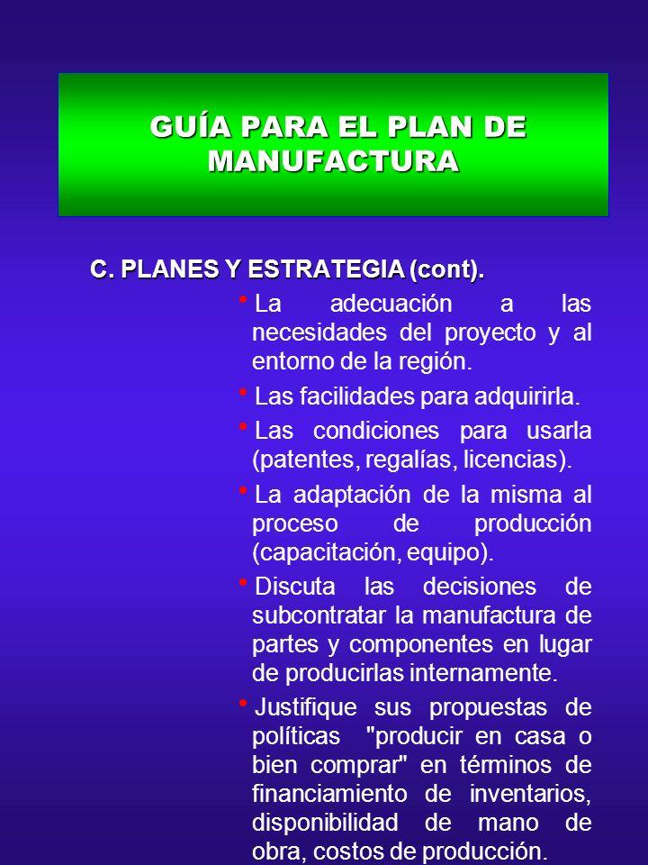 GUÍA PARA EL PLAN DE MANUFACTURA GUÍA PARA EL PLAN DE MANUFACTURA C. PLANES Y ESTRATEGIA (cont). C. PLANES Y ESTRATEGIA (cont). La adecuación a las ne