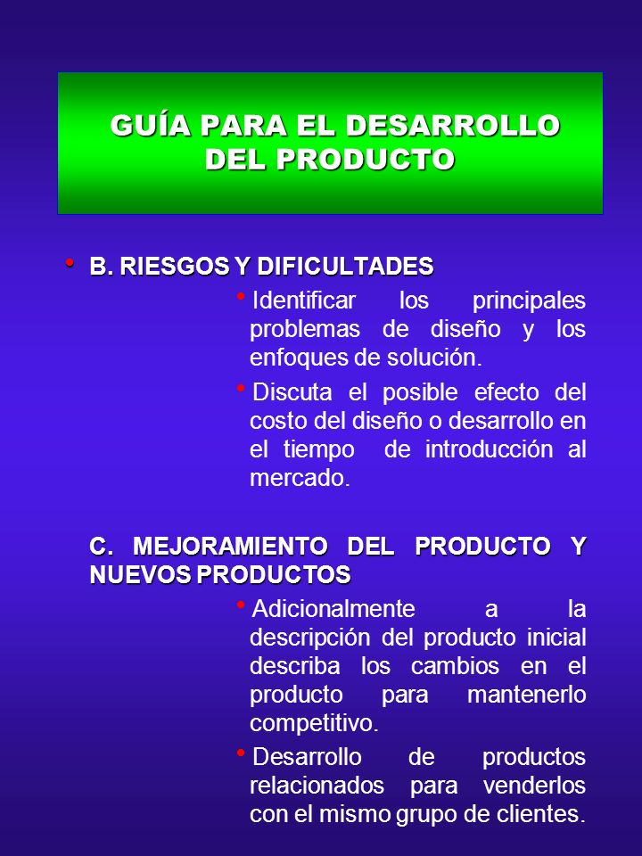 GUÍA PARA EL DESARROLLO DEL PRODUCTO GUÍA PARA EL DESARROLLO DEL PRODUCTO B. RIESGOS Y DIFICULTADES B. RIESGOS Y DIFICULTADES Identificar los principa
