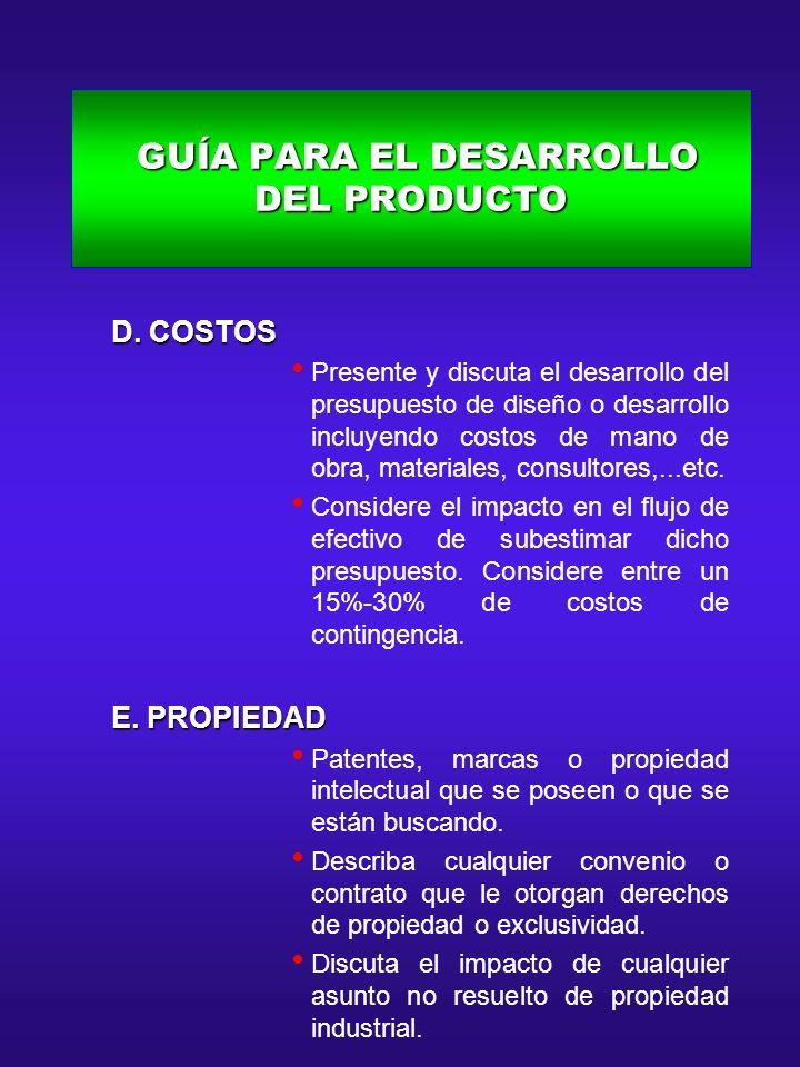 GUÍA PARA EL DESARROLLO DEL PRODUCTO GUÍA PARA EL DESARROLLO DEL PRODUCTO D. COSTOS D. COSTOS Presente y discuta el desarrollo del presupuesto de dise
