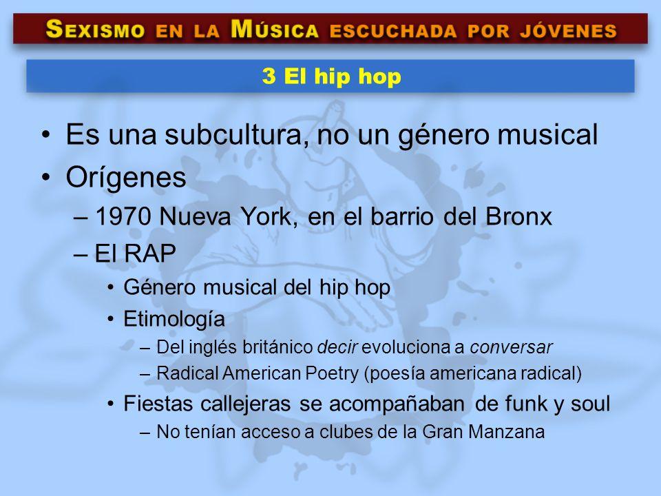 3 El hip hop Es una subcultura, no un género musical Orígenes –1970 Nueva York, en el barrio del Bronx –El RAP Género musical del hip hop Etimología –