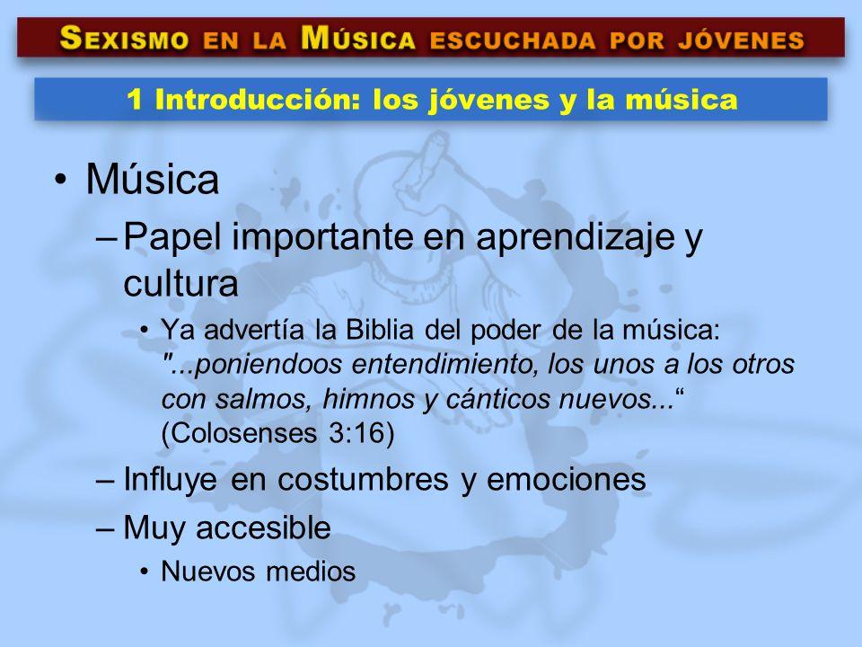 1 Introducción: los jóvenes y la música Música –Papel importante en aprendizaje y cultura Ya advertía la Biblia del poder de la música: