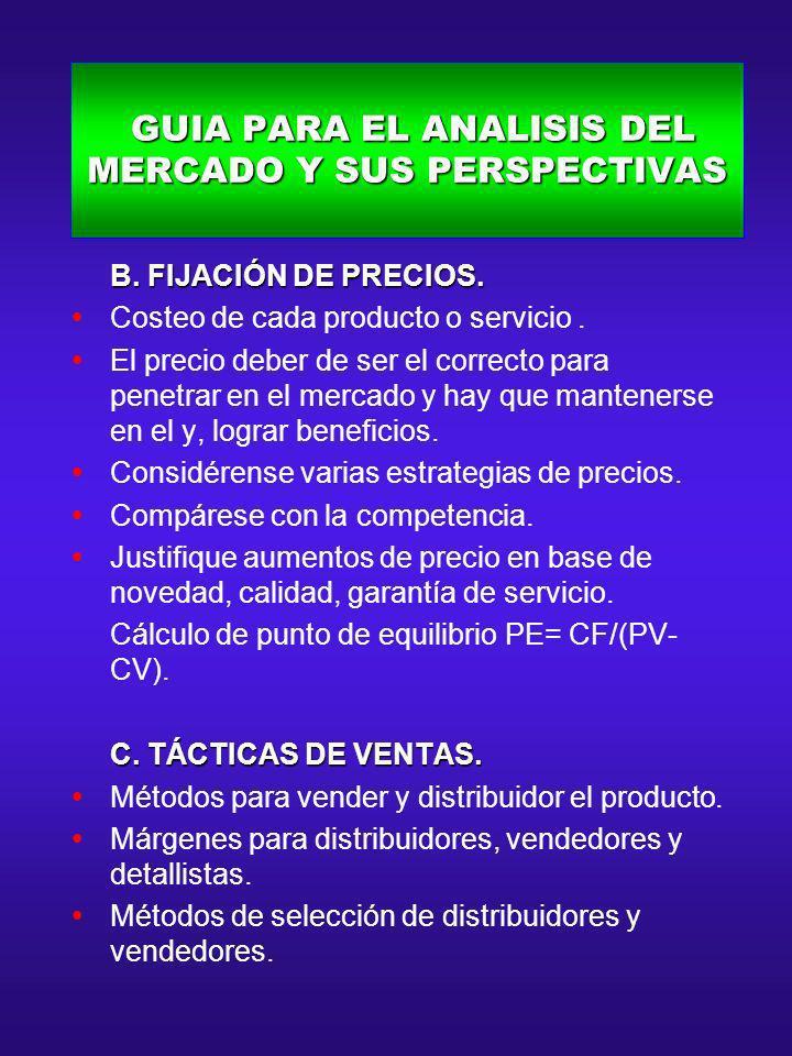 GUIA PARA EL ANALISIS DEL MERCADO Y SUS PERSPECTIVAS GUIA PARA EL ANALISIS DEL MERCADO Y SUS PERSPECTIVAS B. FIJACIÓN DE PRECIOS. B. FIJACIÓN DE PRECI