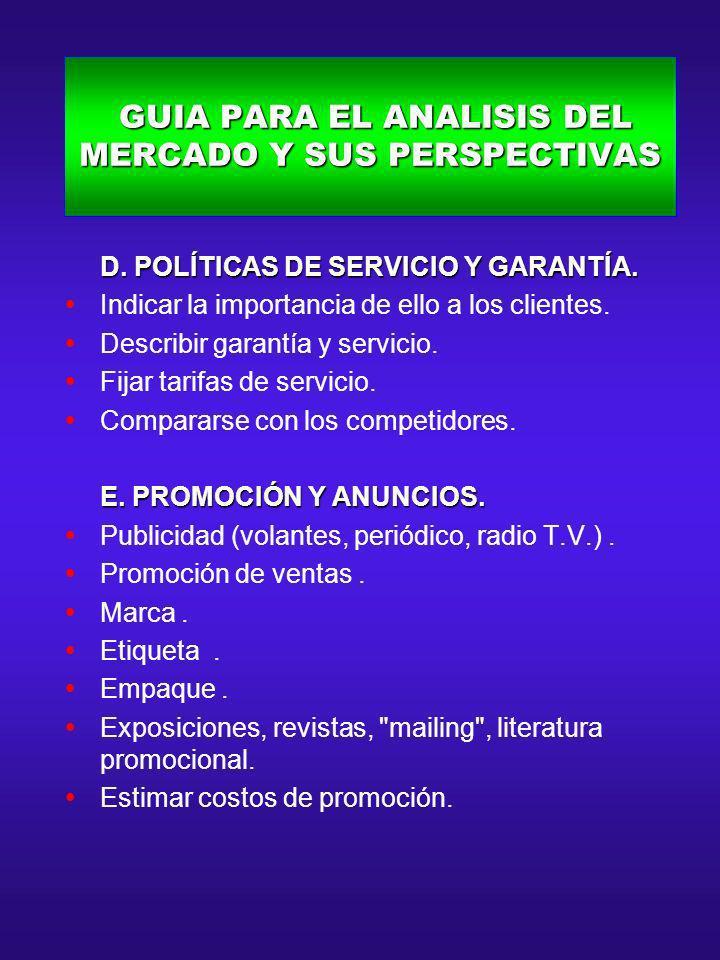 GUIA PARA EL ANALISIS DEL MERCADO Y SUS PERSPECTIVAS GUIA PARA EL ANALISIS DEL MERCADO Y SUS PERSPECTIVAS D. POLÍTICAS DE SERVICIO Y GARANTÍA. D. POLÍ
