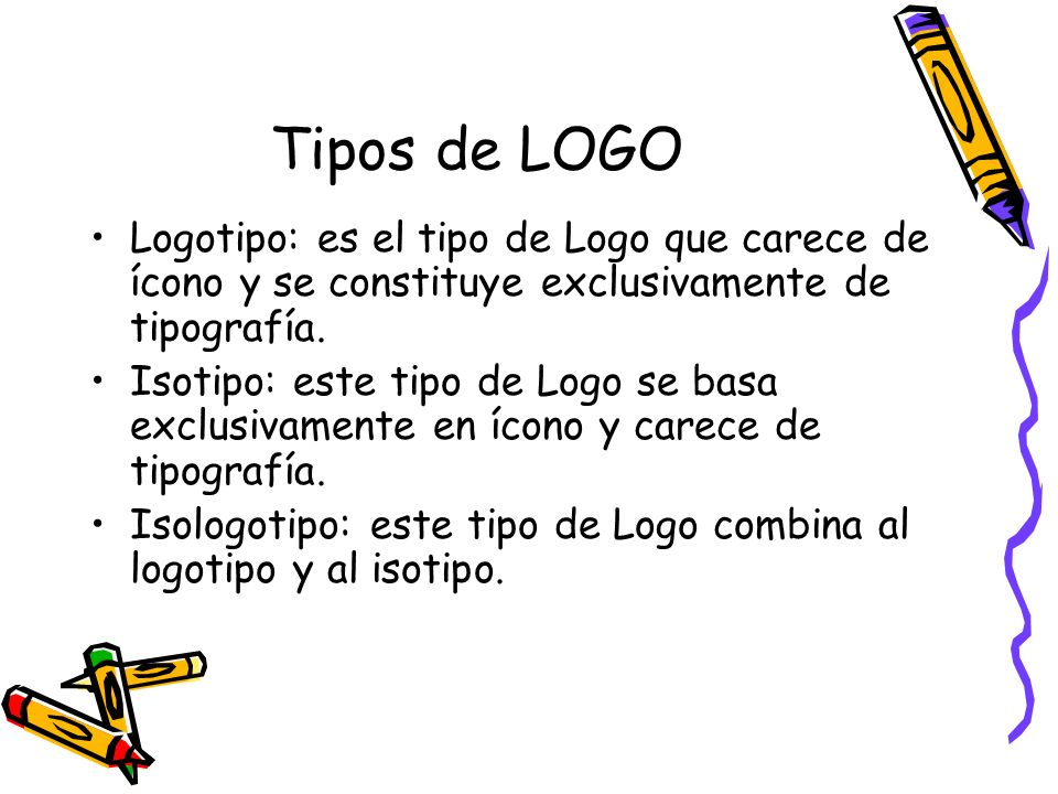 Tipos de LOGO Logotipo: es el tipo de Logo que carece de ícono y se constituye exclusivamente de tipografía. Isotipo: este tipo de Logo se basa exclus