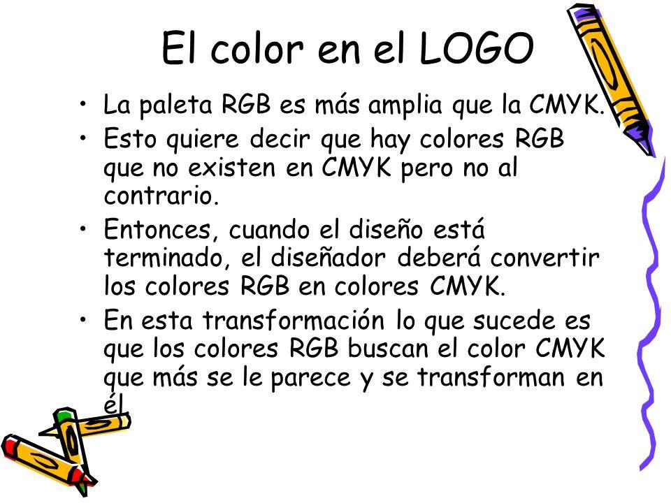 El color en el LOGO La paleta RGB es más amplia que la CMYK. Esto quiere decir que hay colores RGB que no existen en CMYK pero no al contrario. Entonc