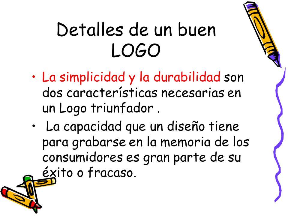 La simplicidad y la durabilidad son dos características necesarias en un Logo triunfador. La capacidad que un diseño tiene para grabarse en la memoria