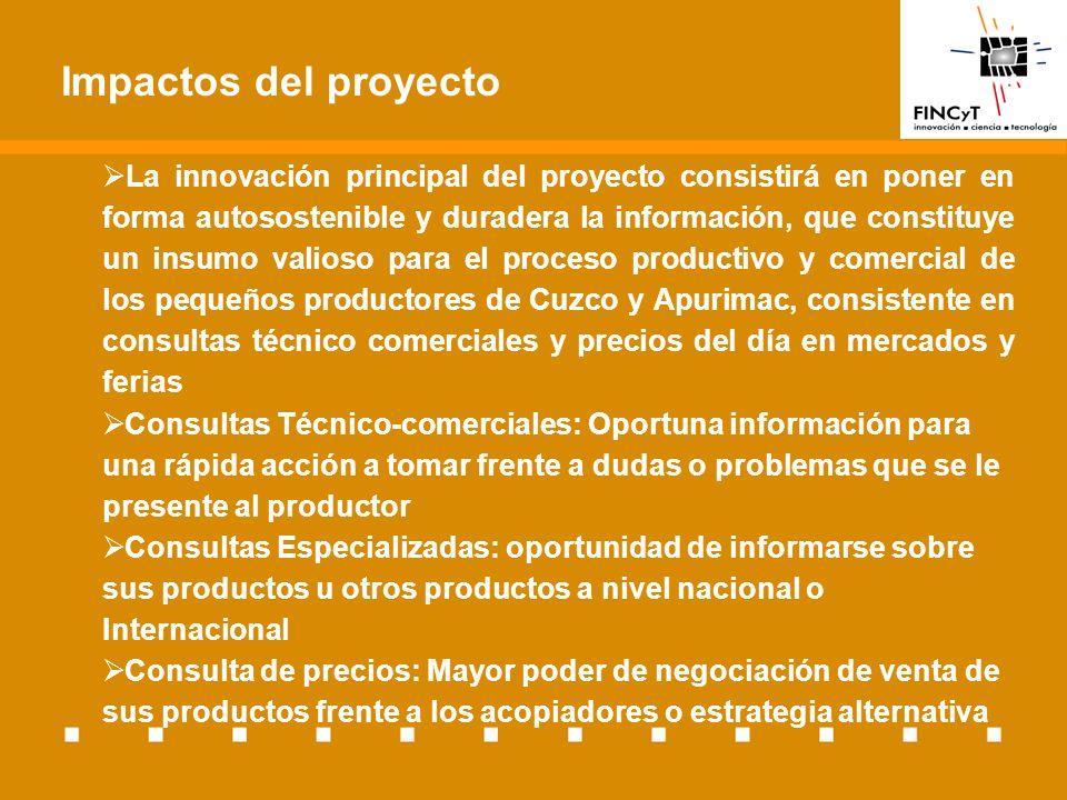 Avance técnico y financiero Avance técnico: 42% del Total Principales actividades realizadas: Análisis de la infraestructura comunicacional y de la estructura social y productiva de los productores en las regiones de Cuzco y Apurímac Adecuación de la infraestructura tecnológica y desarrollo de los sistemas de recopilación de información mediante el uso del celular y la Web.