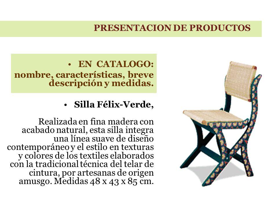 EN CATALOGO: nombre, características, breve descripción y medidas.