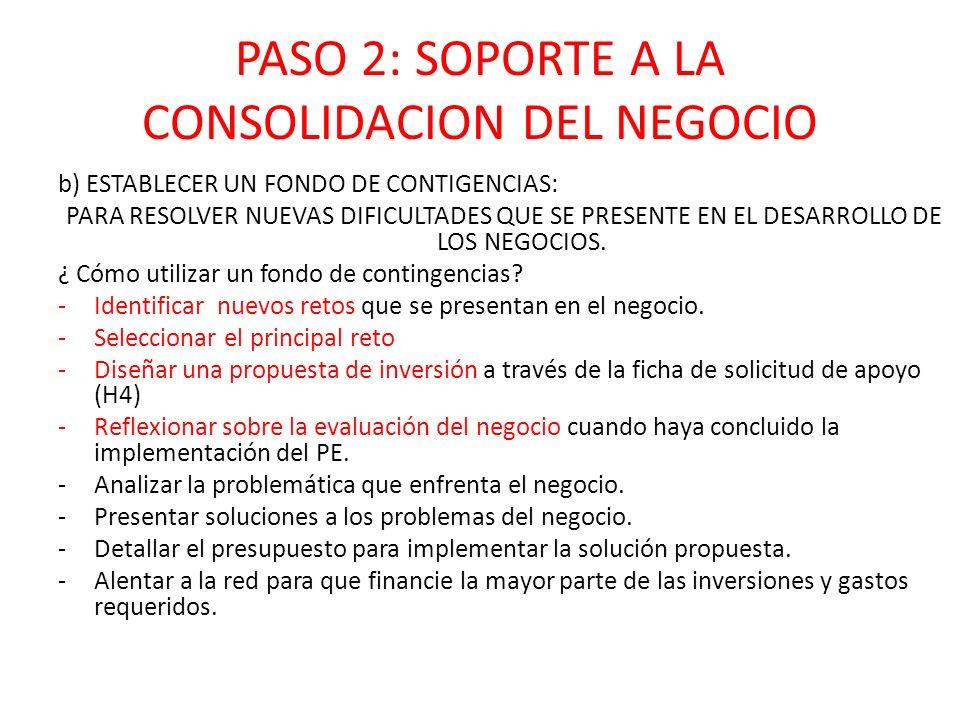 b) ESTABLECER UN FONDO DE CONTIGENCIAS: PARA RESOLVER NUEVAS DIFICULTADES QUE SE PRESENTE EN EL DESARROLLO DE LOS NEGOCIOS.