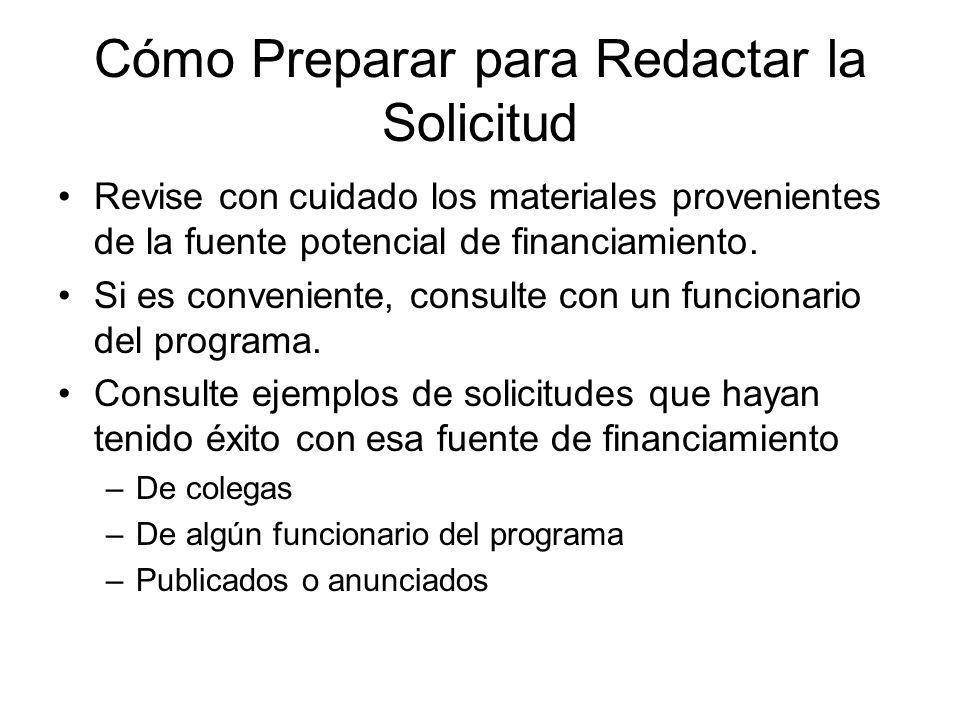 Cómo Preparar para Redactar la Solicitud Revise con cuidado los materiales provenientes de la fuente potencial de financiamiento. Si es conveniente, c