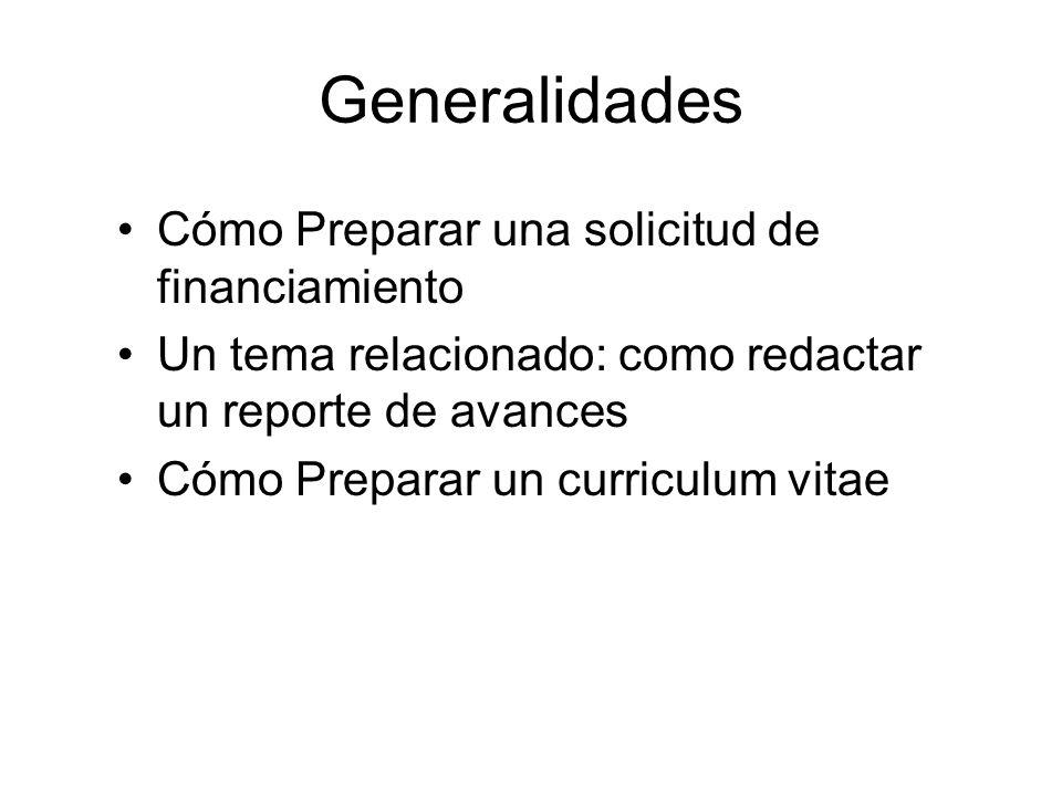 Generalidades Cómo Preparar una solicitud de financiamiento Un tema relacionado: como redactar un reporte de avances Cómo Preparar un curriculum vitae