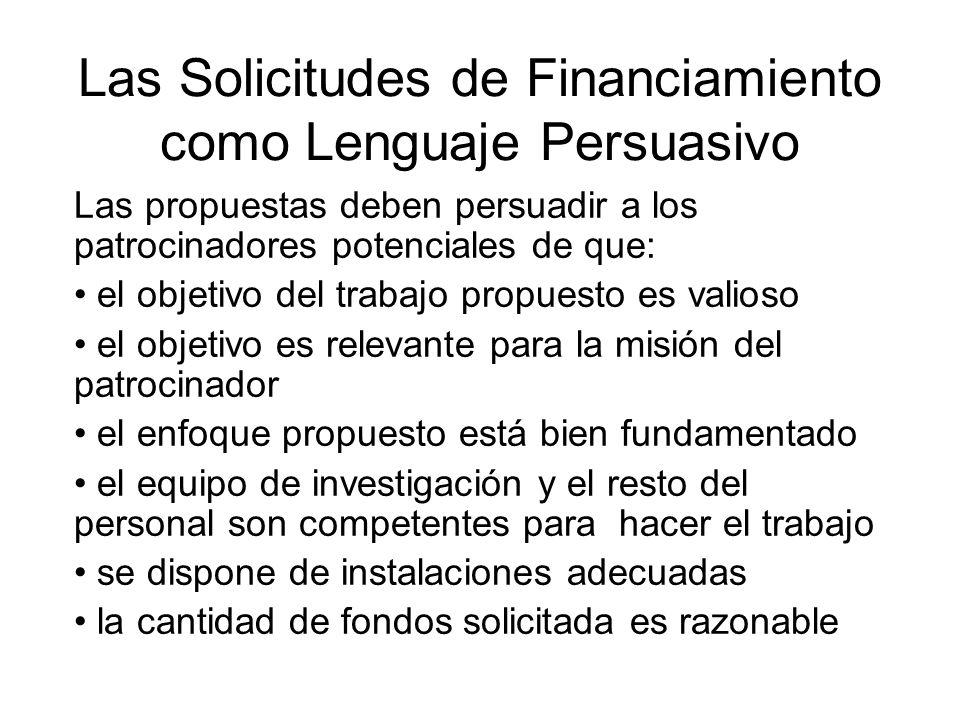 Las Solicitudes de Financiamiento como Lenguaje Persuasivo Las propuestas deben persuadir a los patrocinadores potenciales de que: el objetivo del tra