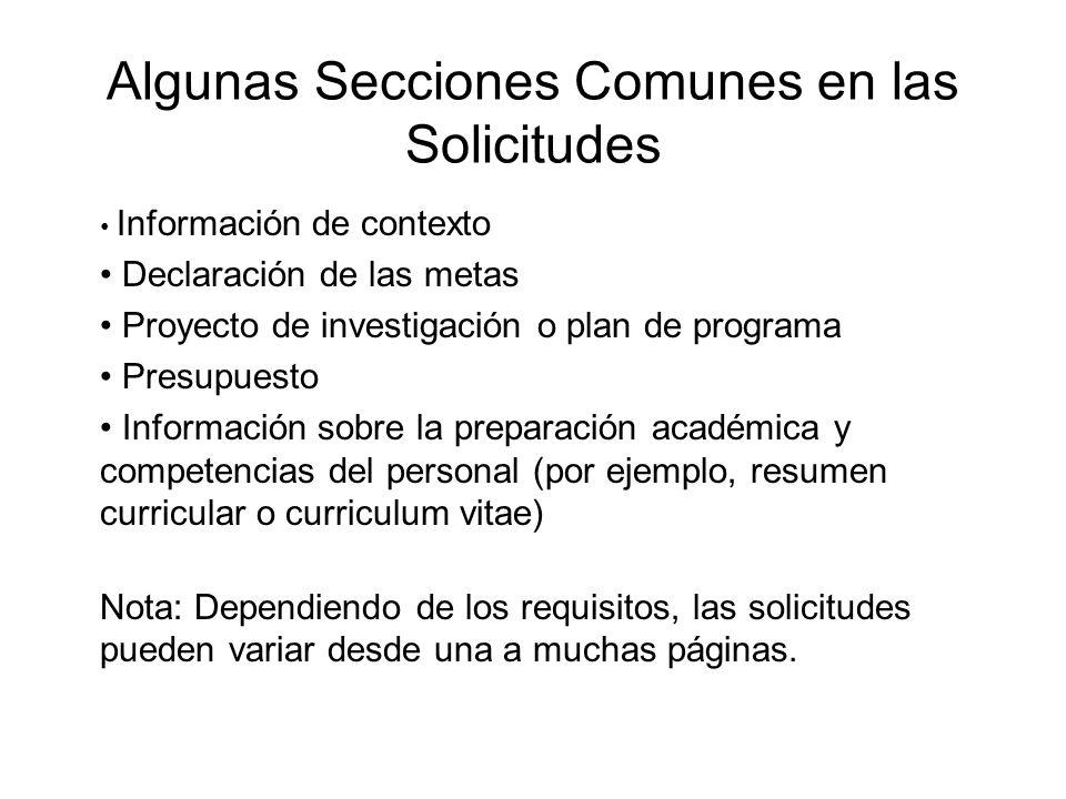 Algunas Secciones Comunes en las Solicitudes Información de contexto Declaración de las metas Proyecto de investigación o plan de programa Presupuesto