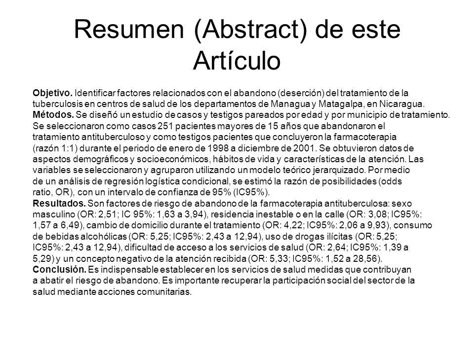 Resumen (Abstract) de este Artículo Objetivo. Identificar factores relacionados con el abandono (deserción) del tratamiento de la tuberculosis en cent