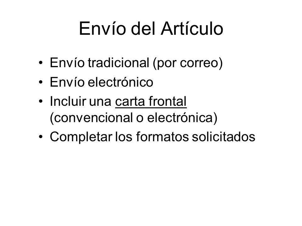 Envío del Artículo Envío tradicional (por correo) Envío electrónico Incluir una carta frontal (convencional o electrónica) Completar los formatos solicitados