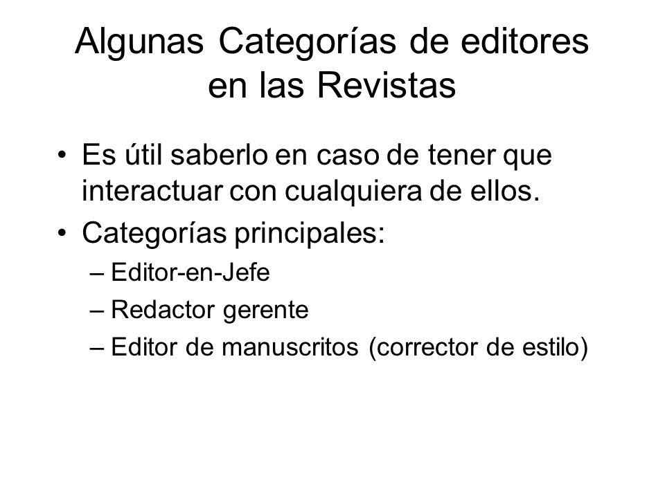Algunas Categorías de editores en las Revistas Es útil saberlo en caso de tener que interactuar con cualquiera de ellos.