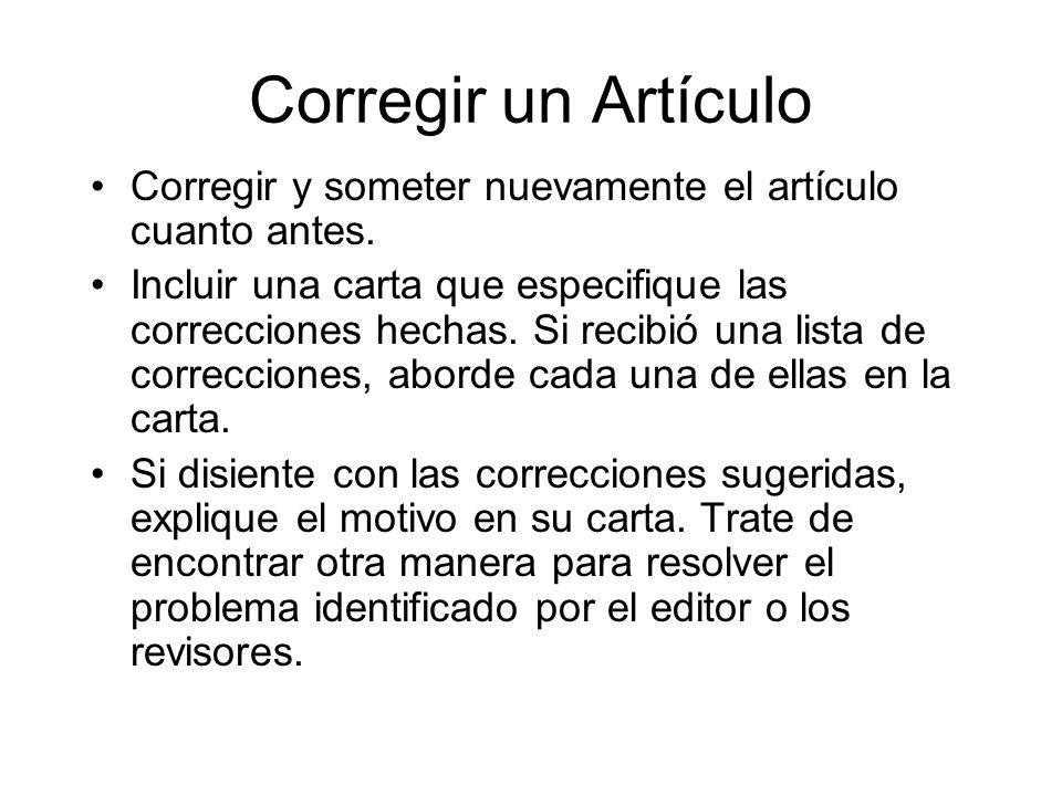 Corregir un Artículo Corregir y someter nuevamente el artículo cuanto antes.