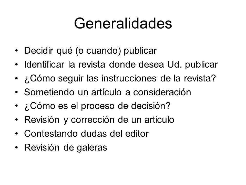 Generalidades Decidir qué (o cuando) publicar Identificar la revista donde desea Ud.