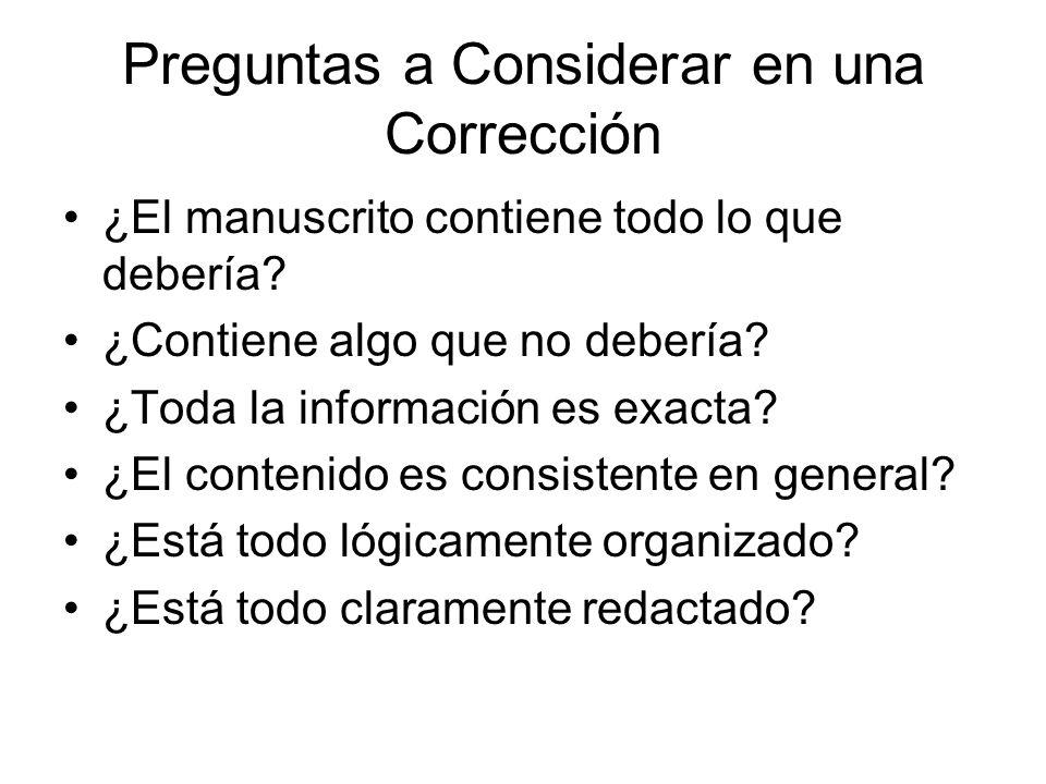 Preguntas a Considerar en una Corrección ¿El manuscrito contiene todo lo que debería.
