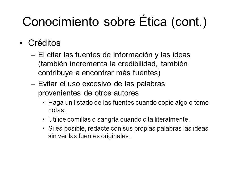Conocimiento sobre Ética (cont) –Respete los derechos de autor y obtenga las autorizaciones necesarias.