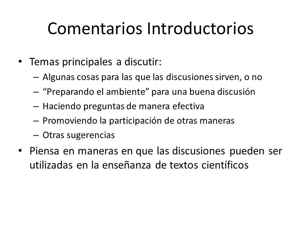 Temas principales a discutir: – Algunas cosas para las que las discusiones sirven, o no – Preparando el ambiente para una buena discusión – Haciendo p
