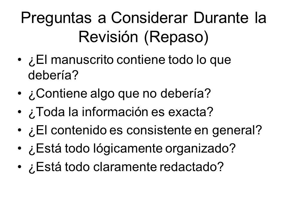 Preguntas a Considerar Durante la Revisión (Repaso) ¿El manuscrito contiene todo lo que debería.
