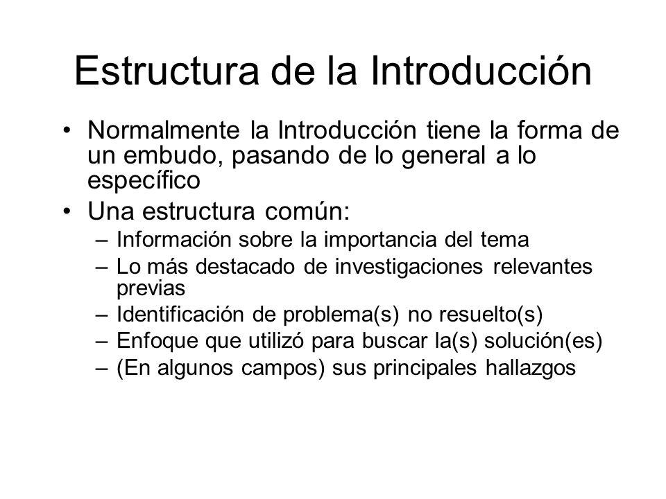 Estructura de la Introducción Normalmente la Introducción tiene la forma de un embudo, pasando de lo general a lo específico Una estructura común: –In