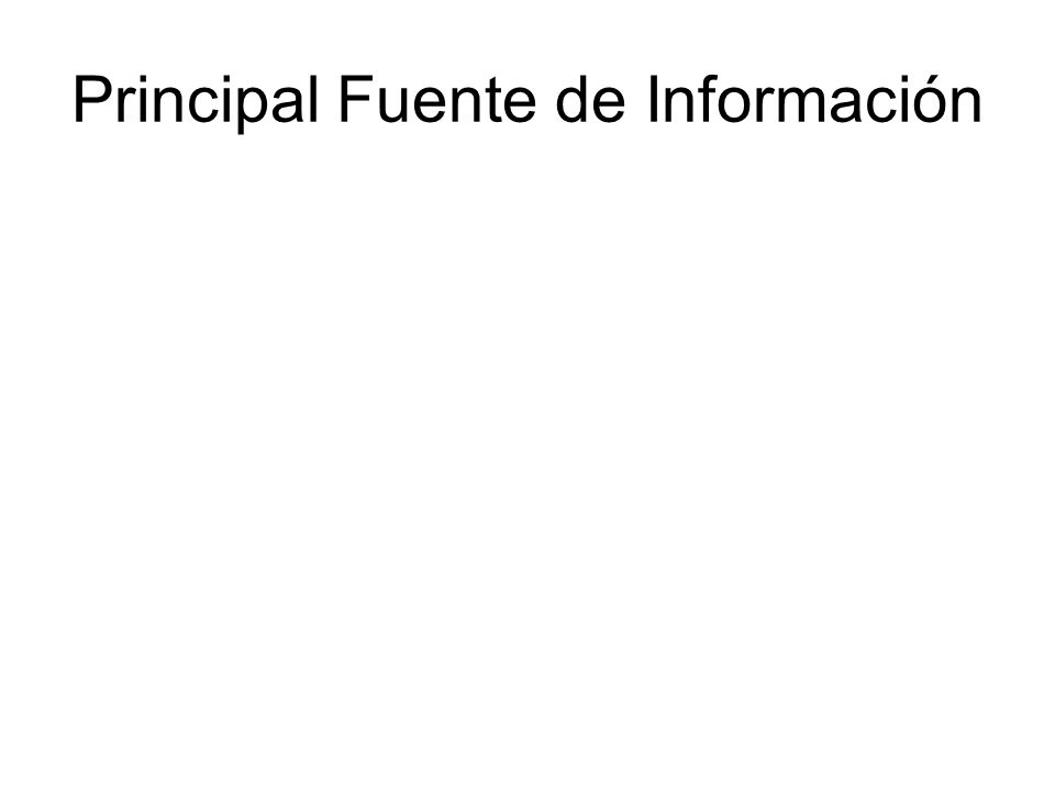 Principal Fuente de Información