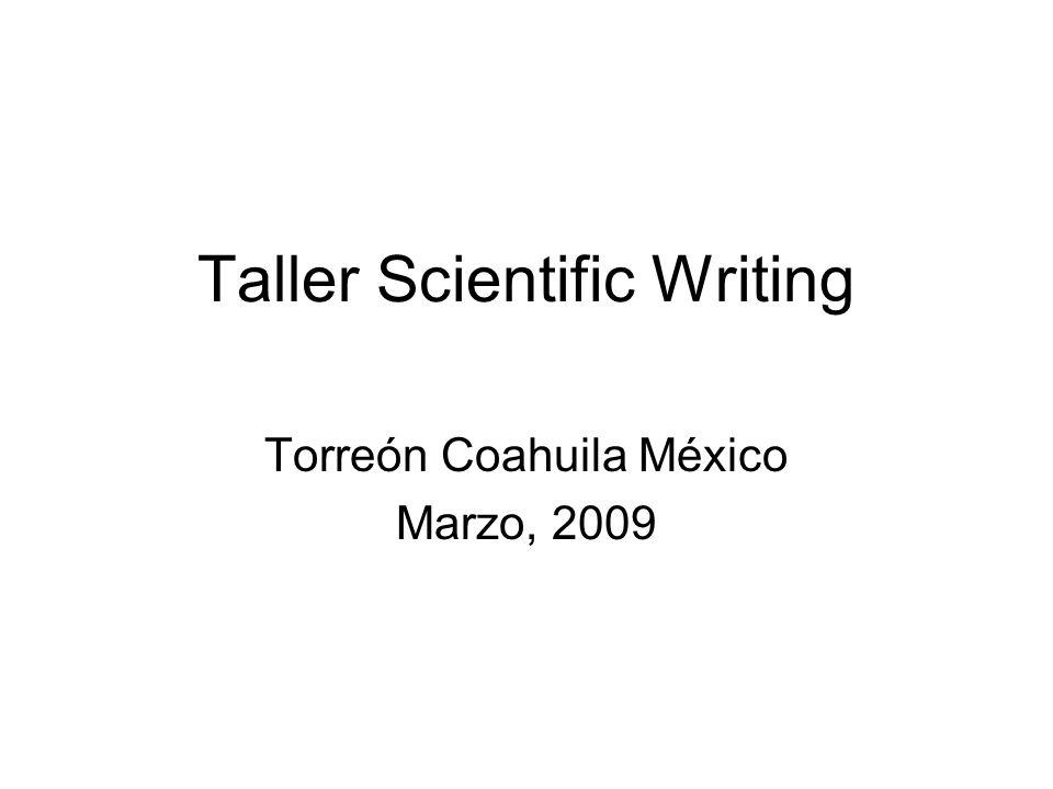 Taller Scientific Writing Torreón Coahuila México Marzo, 2009