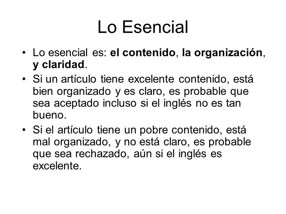 Lo Esencial Lo esencial es: el contenido, la organización, y claridad.