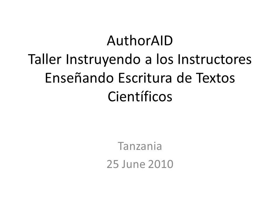 AuthorAID Taller Instruyendo a los Instructores Enseñando Escritura de Textos Científicos Tanzania 25 June 2010