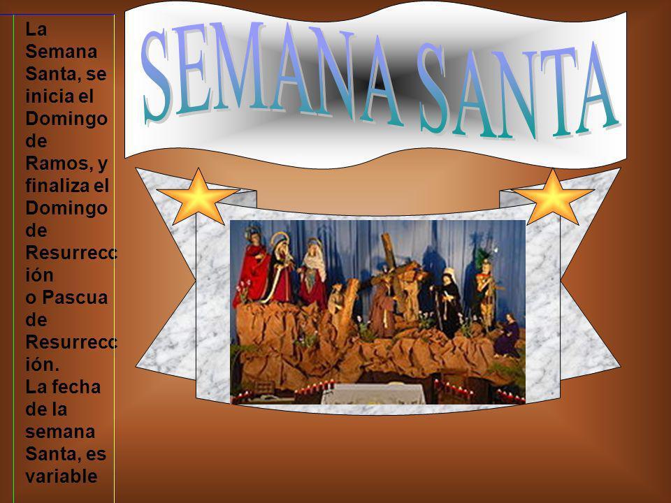 La Semana Santa, se inicia el Domingo de Ramos, y finaliza el Domingo de Resurrecc ión o Pascua de Resurrecc ión. La fecha de la semana Santa, es vari