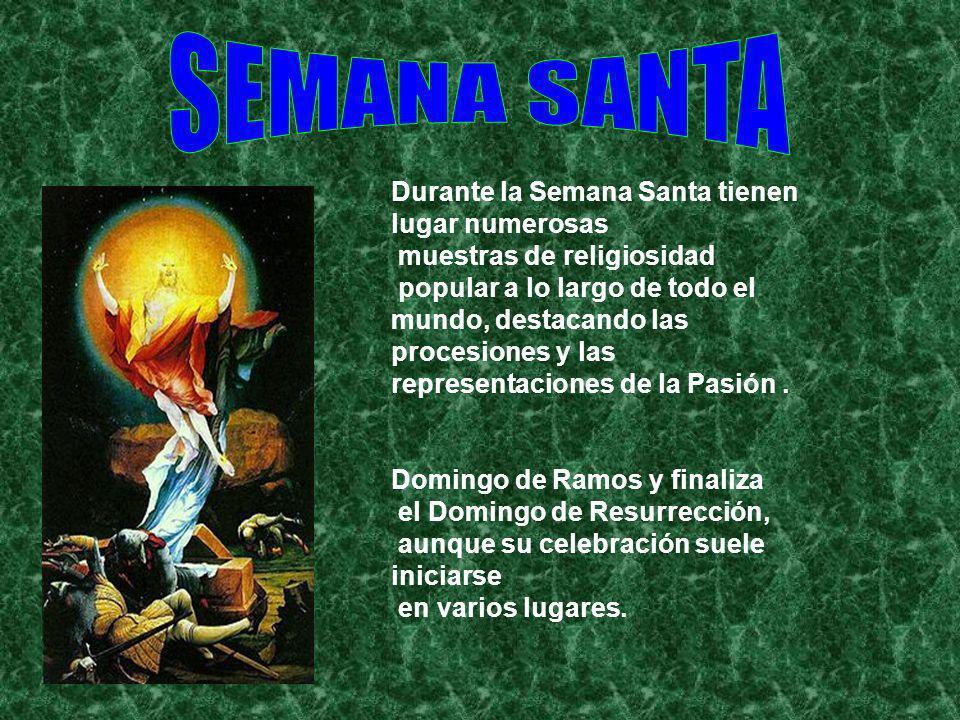 Durante la Semana Santa tienen lugar numerosas muestras de religiosidad popular a lo largo de todo el mundo, destacando las procesiones y las represen