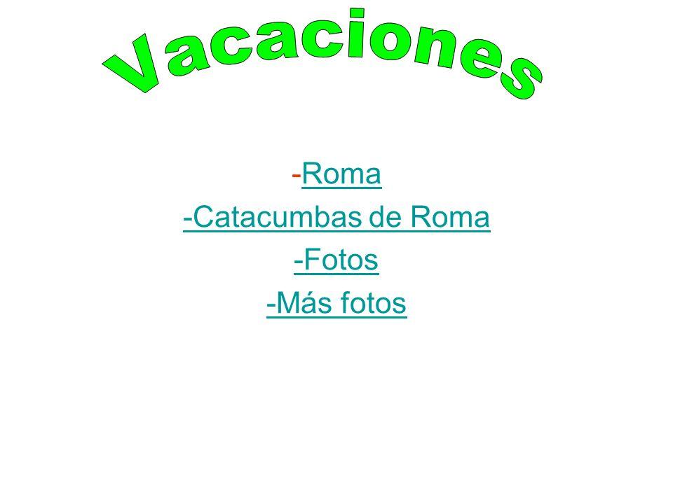 -RomaRoma -Catacumbas de Roma -Fotos -Más fotos