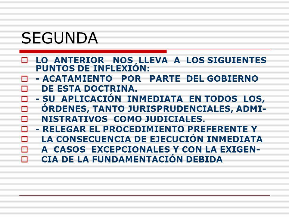 SEGUNDA LO ANTERIOR NOS LLEVA A LOS SIGUIENTES PUNTOS DE INFLEXIÓN: - ACATAMIENTO POR PARTE DEL GOBIERNO DE ESTA DOCTRINA.