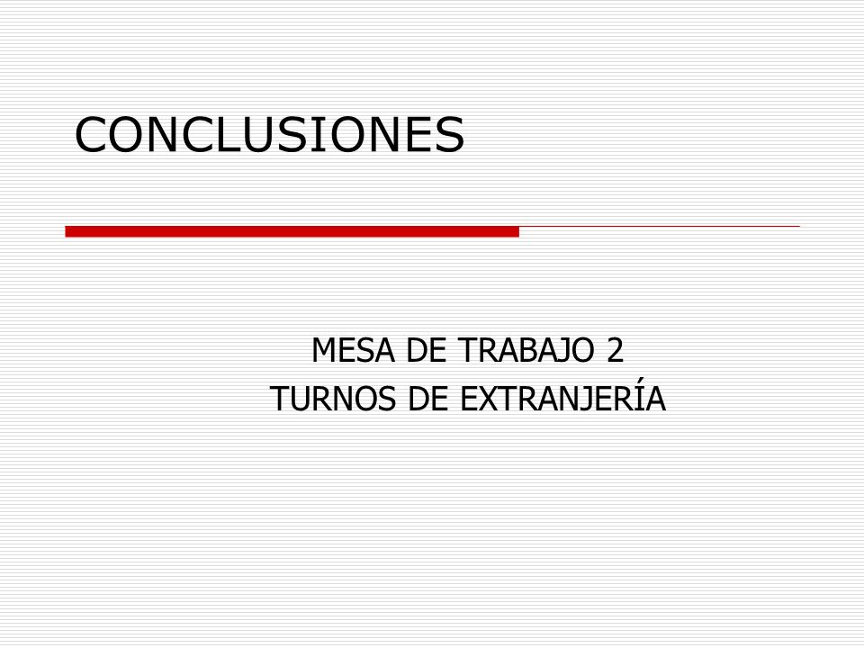 CONCLUSIONES MESA DE TRABAJO 2 TURNOS DE EXTRANJERÍA